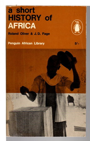 A SHORT HISTORY OF AFRICA. by Oliver, Roland & J. D. Fage