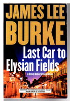 LAST CAR TO ELYSIAN FIELDS. by Burke, James Lee.