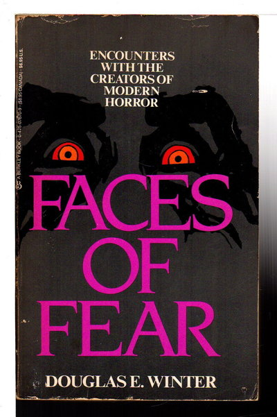 FACES OF FEAR: Encounters With The Creators of Modern Horror. by Winter, Douglas E., editor; Dennis Etchison, signed.