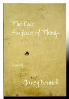 THE PALE SURFACE OF THINGS. by Bennett, Janey.