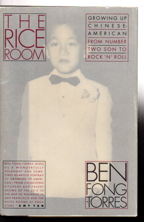 THE RICE ROOM: Growing Up Chinese American, From Number Two Son to Rock 'N' Roll. by Fong-Torres, Ben.
