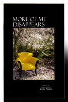 MORE OF ME DISAPPEARS. by Amen, John,