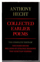 COLLECTED EARLIER POEMS. by Hecht, Anthony.