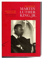 THE PAPERS OF MARTIN LUTHER KING, JR. : Volume VI:  Advocate of the Social Gospel,  September 1948 - March 1963. by King, Martin Luther, Jr, (1929-1968.) Clayborne Carson, Susan Carson, Susan Englander, Troy Jackson and Gerald L. Smith,  editors.
