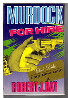 MURDOCK FOR HIRE. by Ray, Robert J.