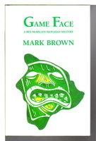 GAME FACE: A Ben McMillan Hawaiian Mystery. by Brown, Mark.