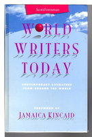 WORLD WRITERS TODAY: Contemporary Literature from Around the World. by Kincaid, Jamaica,foreword.