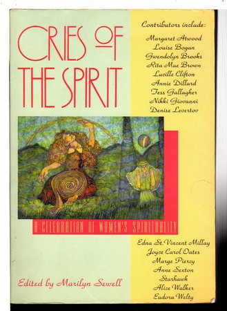 CRIES OF THE SPIRIT: A Celebration of Women's Spirituality. by [Anthology] Sewell, Marilyn, editor.
