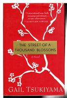 THE STREET OF A THOUSAND BLOSSOMS. by Tsukiyama, Gail