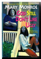 GOD STILL DON'T LIKE UGLY. by Monroe, Mary.