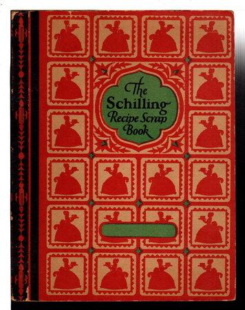 THE SCHILLING RECIPE SCRAP BOOK. by De Graf, Belle.