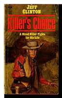 KILLER'S CHOICE. by Clinton, Jeff (Pseudonym of Jack Miles Bickham)