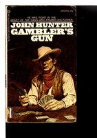 GAMBLER'S GUN. by Hunter, John.