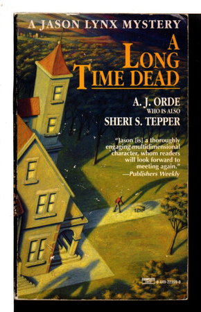 LONG TIME DEAD. by Orde, A. J. (pseudonym of Sheri S. Tepper)