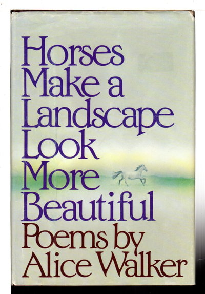 HORSES MAKE A LANDSCAPE LOOK MORE BEAUTIFUL. by Walker, Alice.