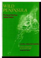 WILD PENINSULA: The Story of Point Reyes National Seashore. by Baker, Laura