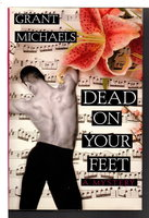 DEAD ON YOUR FEET. by Michaels, Grant.
