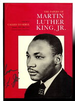 THE PAPERS OF MARTIN LUTHER KING, JR. : Volume I:  Called to Serve, January 1929-June 1951. by King, Martin Luther, Jr, (1929-1968.) Clayborne Carson, Ralph E. Luker, Penny A. Russell and Louis R. Harlan editors.