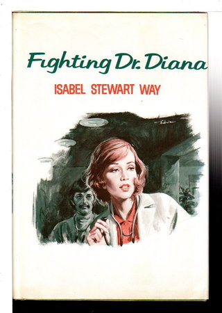 FIGHTING DR. DIANA. by Way, Isabel Stewart.