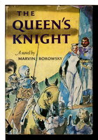 THE QUEEN'S KNIGHT. by Borowsky, Marvin.