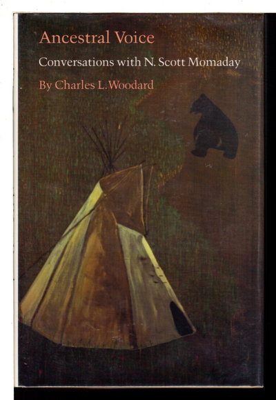 ANCESTRAL VOICE: CONVERSATIONS WITH N. SCOTT MOMADAY. by [Momaday, N. Scott] Woodard, Charles L.