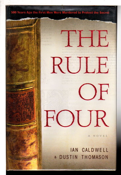 THE RULE OF FOUR. by Caldwell, Ian and Dustin Thomason.