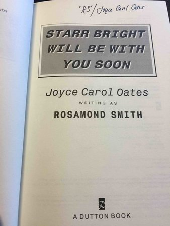 STARR BRIGHT WILL BE WITH YOU SOON. by Oates, Joyce Carol (writing as Rosamond Smith)