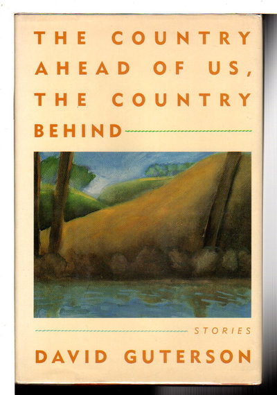 THE COUNTRY AHEAD OF US, THE COUNTRY BEHIND US by Guterson, David