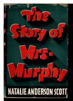 THE STORY OF MRS MURPHY. by Scott, Natalie Anderson.