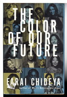 THE COLOR OF OUR FUTURE. by Chideya, Farai.