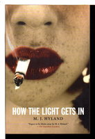 HOW THE LIGHT GETS IN. by Hyland, M. J.