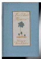 THE BLUE FLOWER. by Van Dyke, Charles.