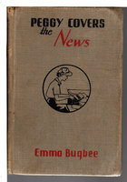PEGGY COVERS THE NEWS. by Bugbee, Emma (1888-1981)