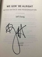 WE GON' BE ALRIGHT: Notes on Race and Resegregation. by Chang, Jeff