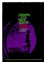 PLAYERS IN A DARK GAME. by Coulter, Stephen.