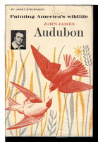 JOHN JAMES AUDUBON: Painting America's Wildlife. by [Audubon, John James, 1785-1851] Stevenson, Janet.