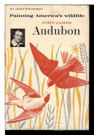 JOHN JAMES AUDUBON: Painting America's Wildlife. by [Audubon, John James, 1785-1851] Stevenson, Janet.