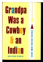 GRANDPA WAS A COWBOY AND AN INDIAN and Other Stories. by Sneve, Virginia Driving Hawk