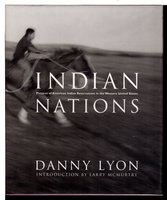 INDIAN NATIONS: Pictures of American Indian Reservations in the Western United States. by Lyon, Danny, Introduction by Larry McMurtry.