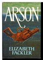 ARSON. by Fackler, Elizabeth.