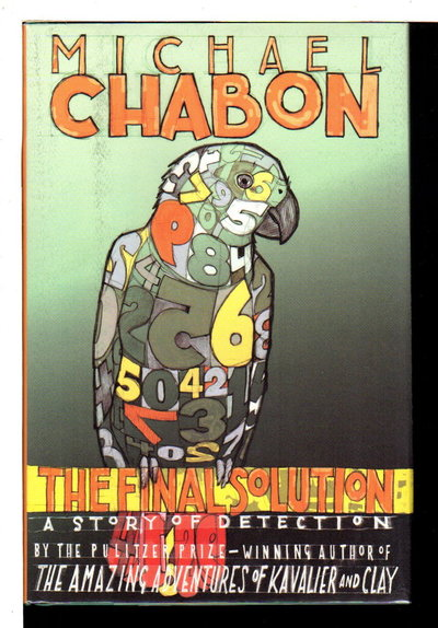 THE FINAL SOLUTION: A Novel of Detection. by Chabon, Michael.