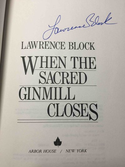 WHEN THE SACRED GINMILL CLOSES by Block, Lawrence