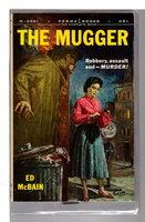 THE MUGGER. by McBain, Ed (pseudonym of Evan Hunter, 1926-2005)