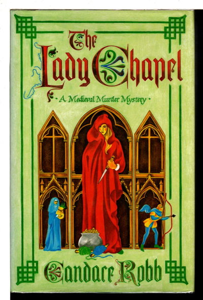 THE LADY CHAPEL: An Owen Archer Mystery.  by Robb, Candace.