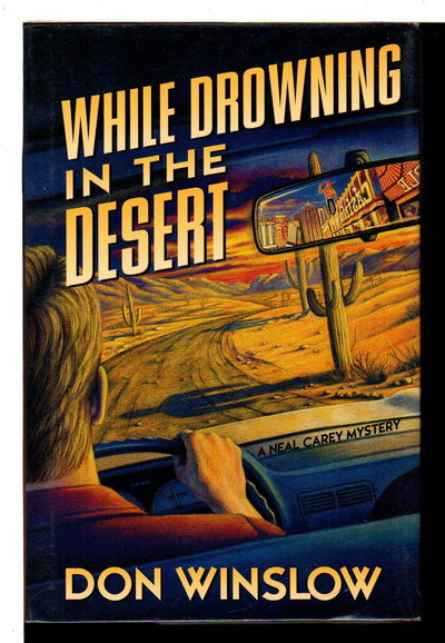 WHILE DROWNING IN THE DESERT. by Winslow, Don.