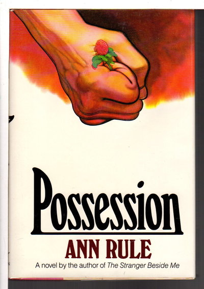 POSSESSION. by Rule, Ann (1931-2015)