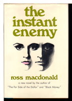 THE INSTANT ENEMY. by Macdonald, Ross (pseudonym of Kenneth Millar.)