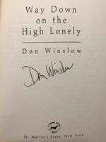 WAY DOWN ON THE HIGH LONELY. by Winslow, Don.