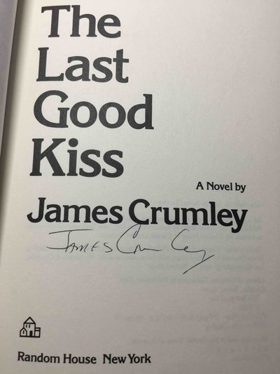 THE LAST GOOD KISS. by Crumley, James.