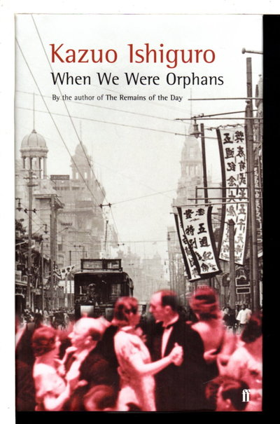 WHEN WE WERE ORPHANS. by Ishiguro, Kazuo.